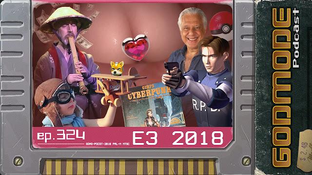 GODMODE 324 - E3 2018
