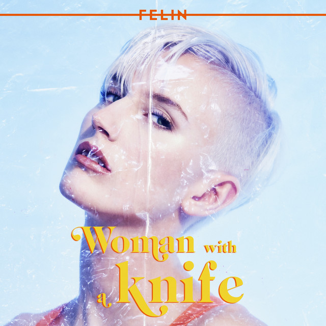 FELIN Unveil New Single 'Woman With A Knife'
