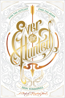 Ever the Hunted, Erin Summerill, Clash of Kingdoms