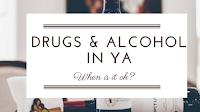 http://www.rebelliouswriting.com/2017/10/drugs-alcohol-in-ya-when-is-it-okay.html