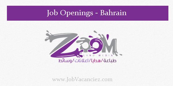 Zoom Land Media Job Openings| Bahrain - thozhilavasaarngal