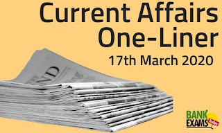 Current Affairs One-Liner: 17th March 2020