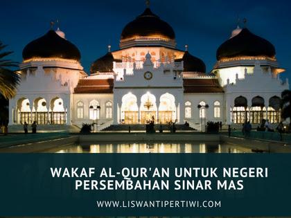 Wakaf Al-Qur'an untuk Negeri Persembahan Sinar Mas