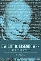 Dwight  D Eisenhower  Su liderazgo