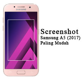 Cara Screenshot Samsung Galaxy A5 (2017)