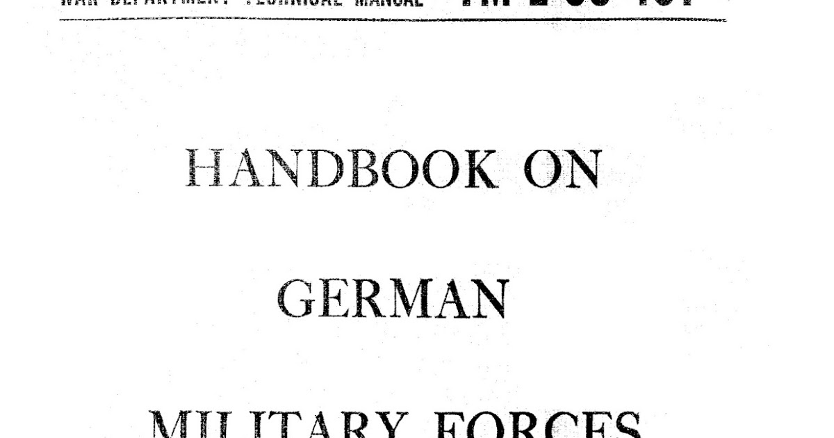 Free Military Manuals: Handbook On German Military Forces