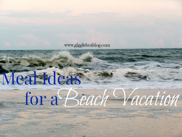 meal ideas for a beach vacation, simple recipes to make on a beach vacation, beach vacation,