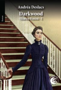 Heaven Forest tome 1 : Darkwood de Andréa Desleac