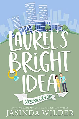 Laurel's Bright Idea (Billionaire Baby Club Book 3)