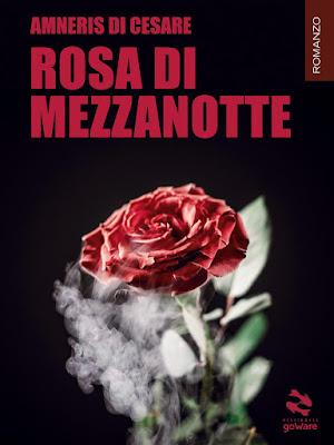 [SEGNALAZIONE] Rosa di mezzanotte di Amneris Di Cesare