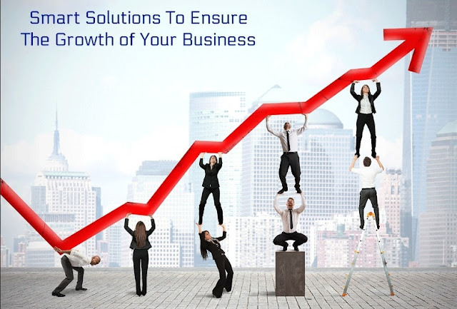 Smart Solutions To Ensure The Growth of Your Business
