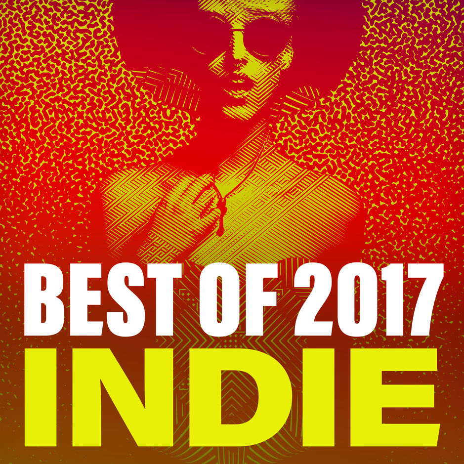Various Artists - Best of 2017 Indie [iTunes Plus AAC M4A] - iTunes