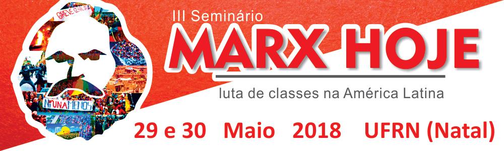 III Seminário Marx Hoje: pesquisa e transformação social