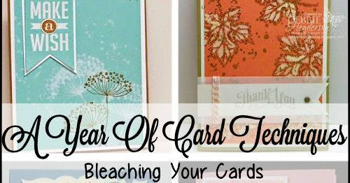 A Year of Card Techniques / July 2017 / Bleaching your Cards