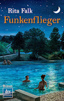 https://www.amazon.de/Funkenflieger-Roman-Rita-Falk-ebook/dp/B00I4VSYVE/ref=sr_1_1?s=books&ie=UTF8&qid=1489525268&sr=1-1&keywords=funkenflieger