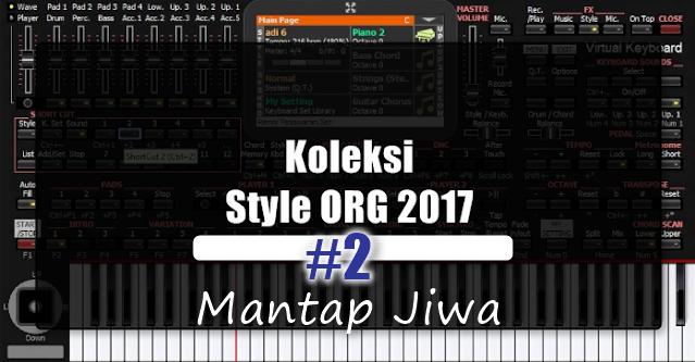 Download Set Style ORG 2017 Terbaru Mantap Jiwa