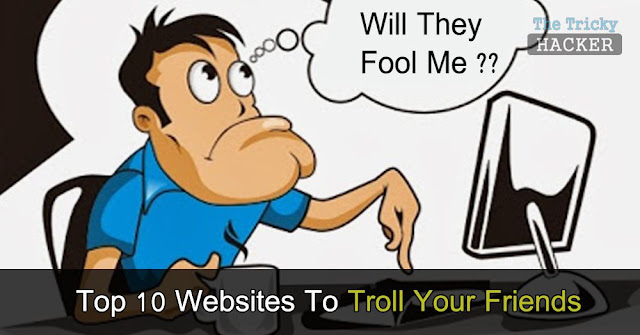 Ultimate Top 10 Fun Websites To Fool Your Friends