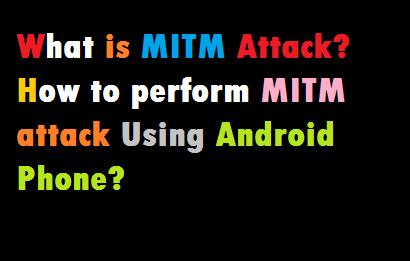 Hacking Trick] What is MITM attack ? How to perform man in the