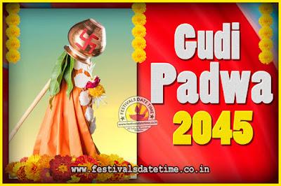 2045 Gudi Padwa Pooja Date & Time, 2045 Gudi Padwa Calendar