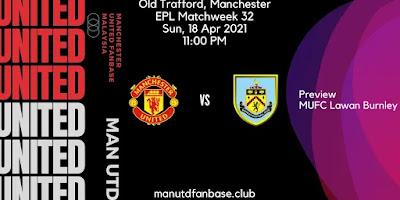 Preview Man United Lawan Burnley PL Pekan 32