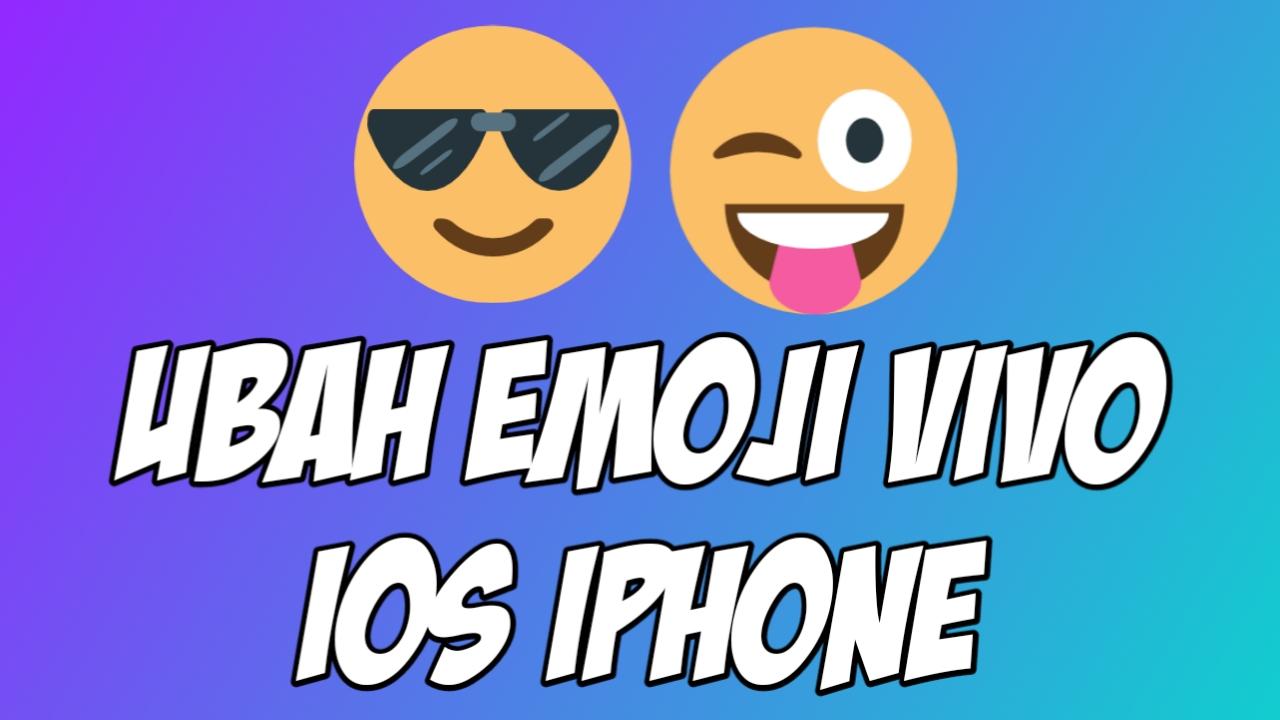 Cara Ubah Emoji Vivo Jadi iOS iPhone