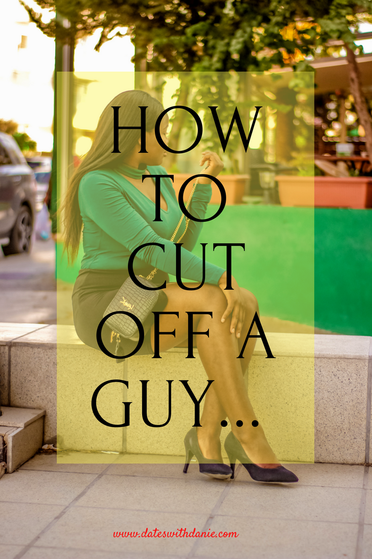 How To Cut Off A Guy Who is Bugging You.