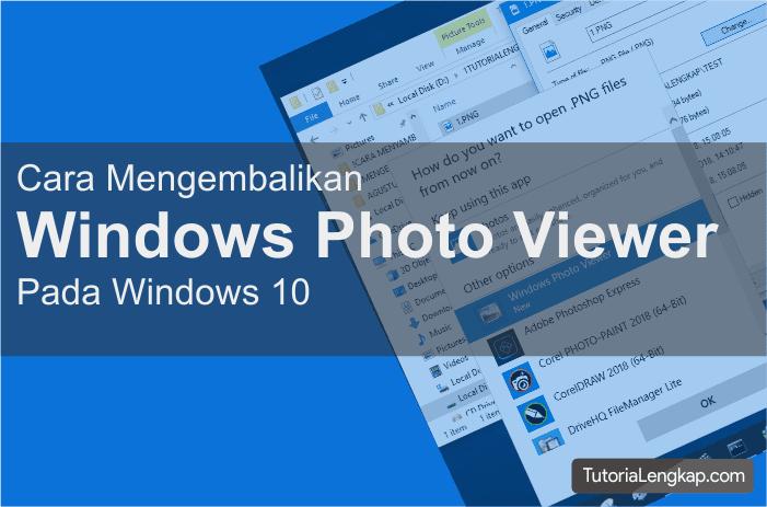 Tutorialengkap cara mengembalikan windows photo viewer pada windows 10