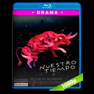 Nuestro tiempo (2018) BDRip 1080p Latino