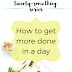 The Twenty-Something Series: How to get more done in a day