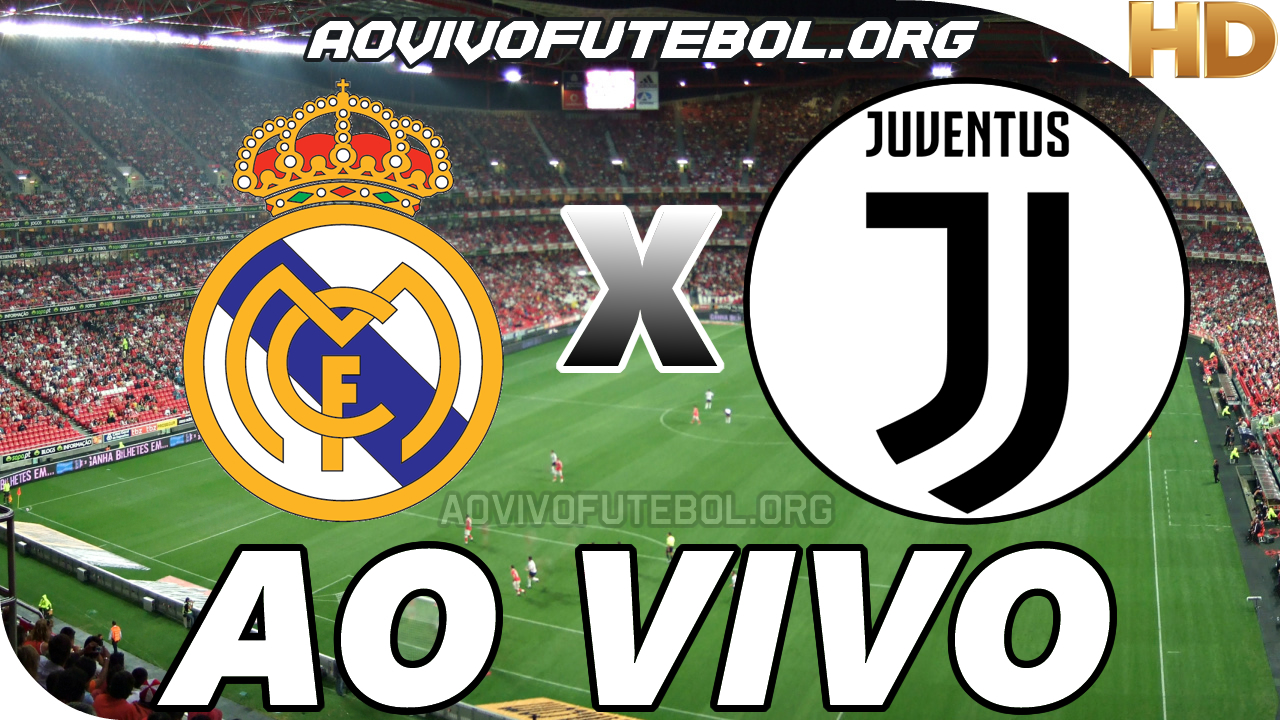 Assistir Real Madrid x Juventus Ao Vivo HD