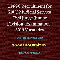 UPPSC Recruitment for 218 UP Judicial Service Civil Judge (Junior Division) Examination-2016 Vacancies