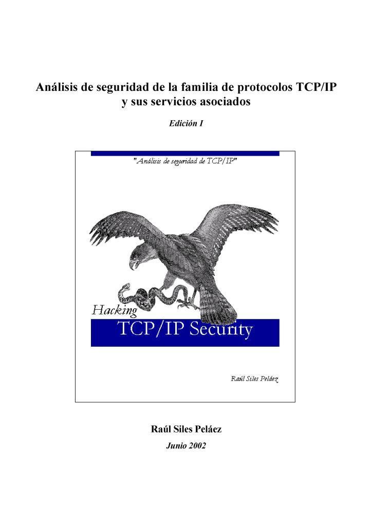 Análisis de seguridad de la familia de protocolos TCP/IP y sus servicios asociados, Edición I