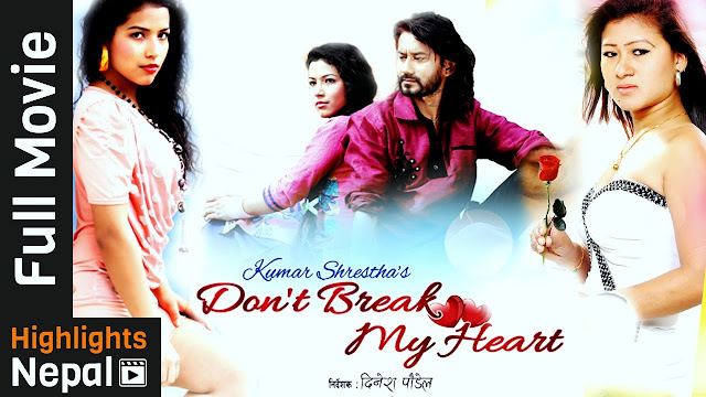 Nepali Movie - Don't Break My Heart