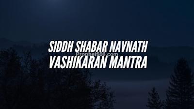 Siddh Shabar Navnath Vashikaran Mantra for Attracting Anyone
