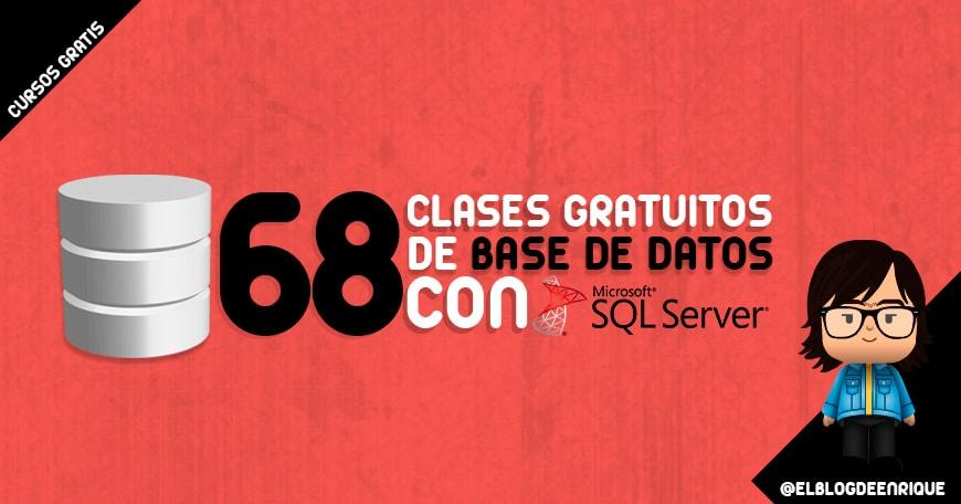 68 clases en linea gratis de Base de Datos desde 0 con Microsoft SQL Server
