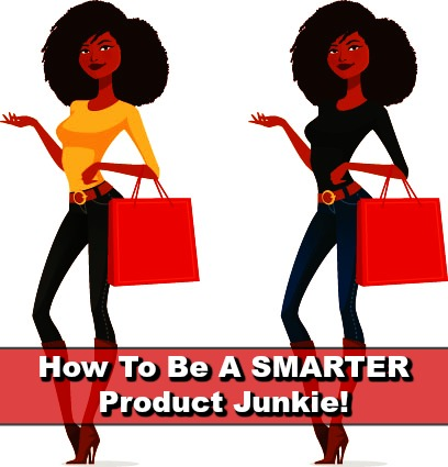 5 Tips On How To Be A SMARTER Natural Hair Product Junkie