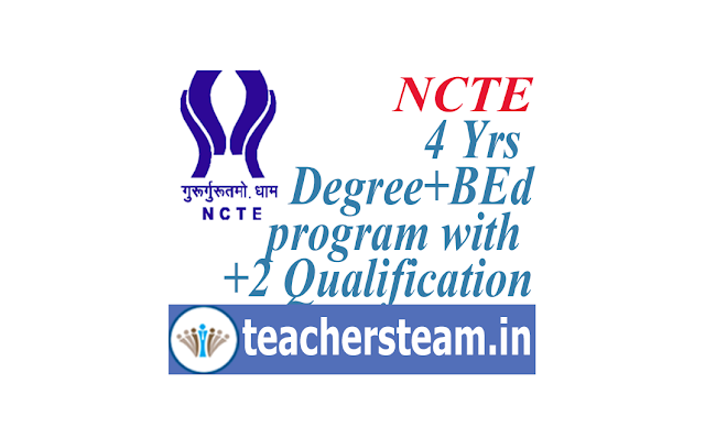 NCTE 4 years integrated teacher education program itep Degree and BEd program with inter qualification