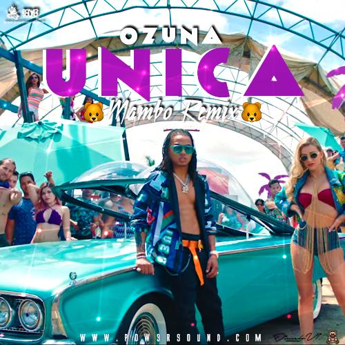 https://www.pow3rsound.com/2018/04/ozuna-unica-mambo-remix.html
