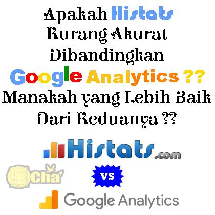 Apakah Histats Kurang Akurat Dibandingkan Google Analytics ?? Manakah Yang Lebih Baik Dari Keduanya ??