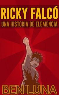 """Reseña de """"Ricky Falcó: Una historia de elemencia"""" de Ben Luna"""