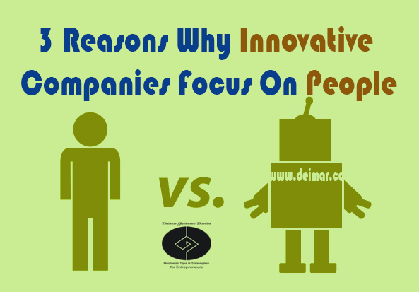 3 Reasons Why Innovative Companies Focus On People