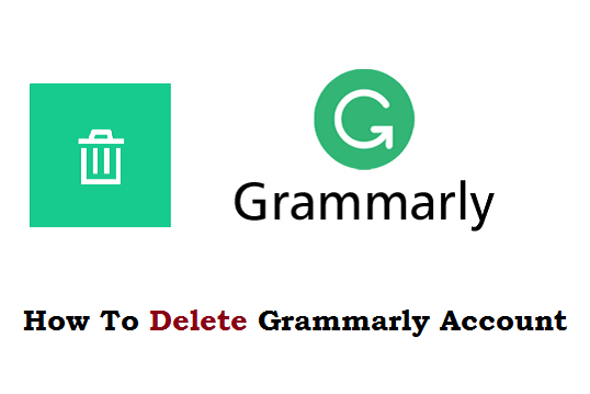 How To Delete Grammarly Account