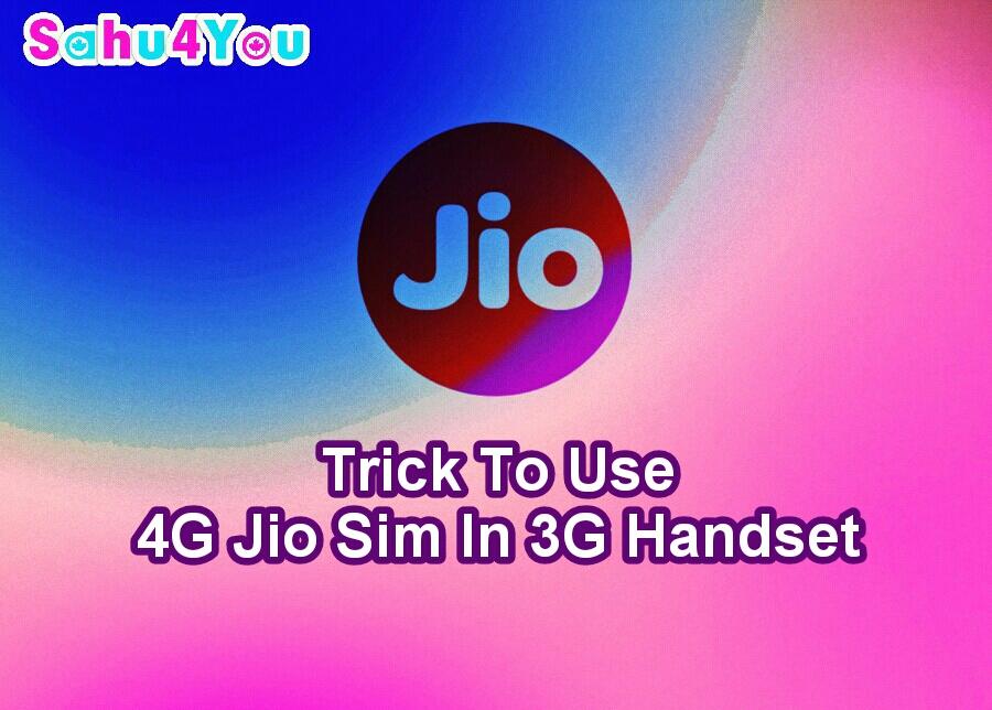 How to Use Reliance Jio 4G Sim 3G Phone Me Use Karne Ka Tarika 2018