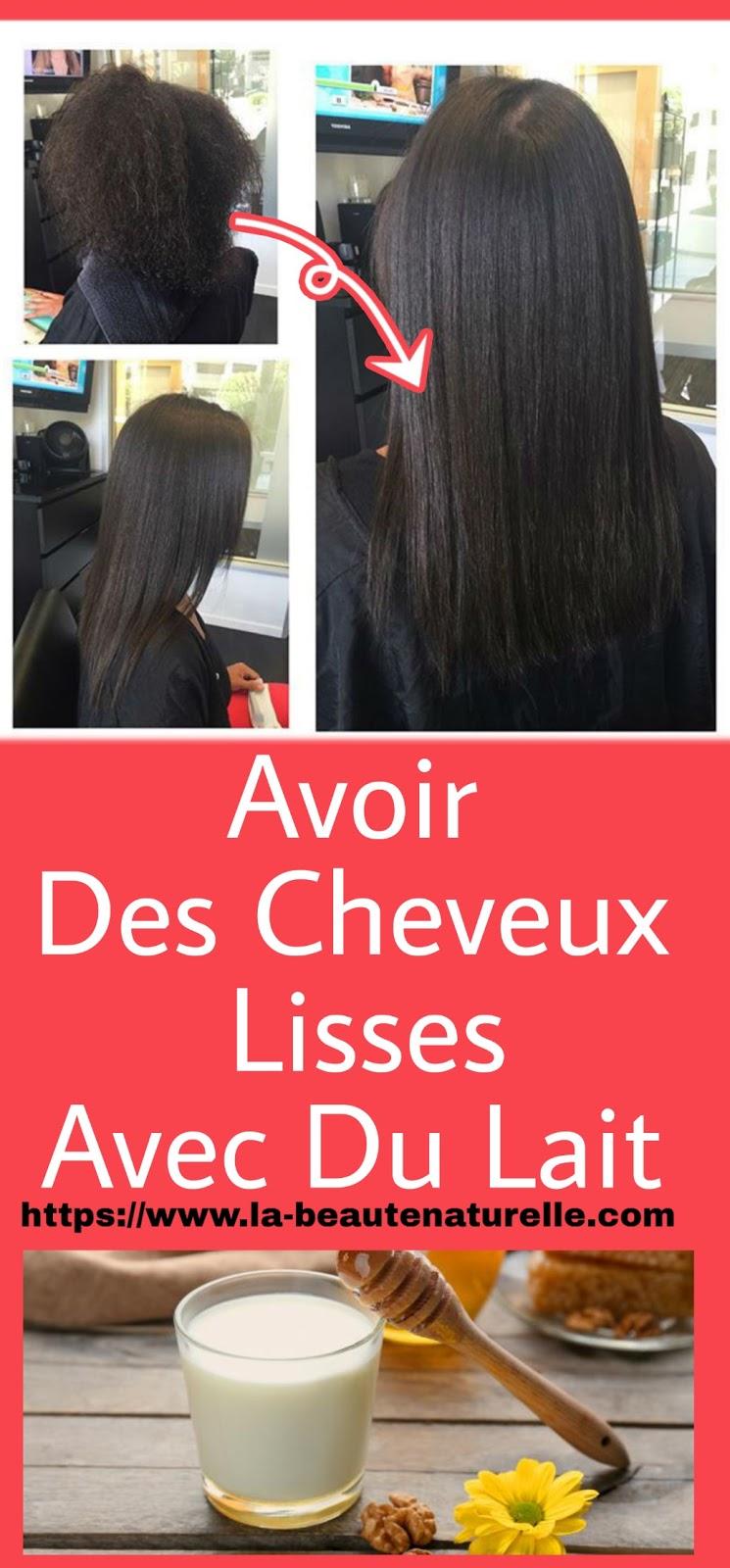 Avoir Des Cheveux Lisses Avec Du Lait