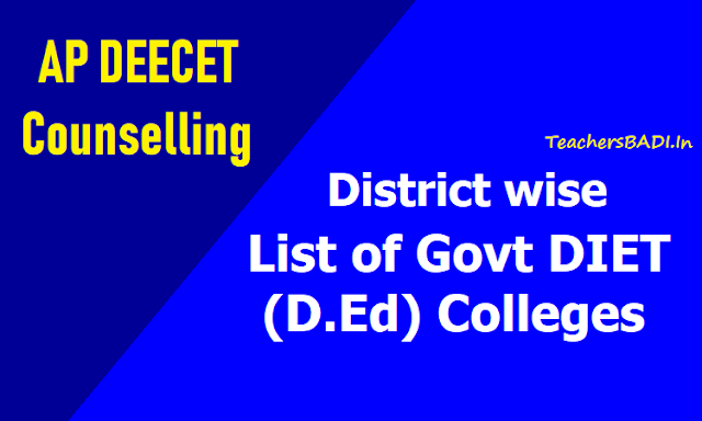 list of govt diets for ap deecet counselling 2018,list of govt d.ed colleges for ap deecet counselling 2018,list of govt d.el.ed colleges for ap deecet counselling 2018,ap govt. d.ed colleges list 2018,ap govt ttc colleges list 2018