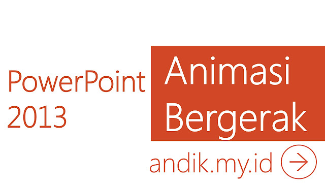 tutorial, powerpoint, powerpoint 2013, animasi bergerak, motion path, microsoft office,