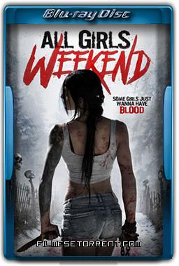 All Girls Weekend Torrent Legendado