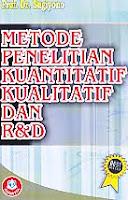 Judul : METODE PENELITIAN KUANTITATIF KUALITATIF DAN R&D Pengarang : Prof. Dr. Sugiyono Penerbit : Alfabeta, bandung