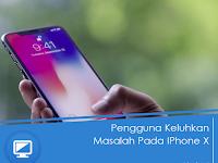 Pengguna Keluhkan Beberapa Masalah Pada IPhone X