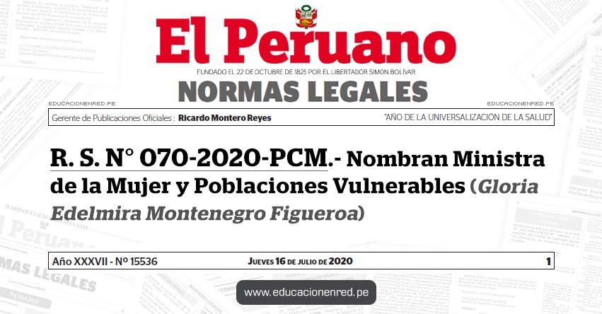 R. S. N° 070-2020-PCM.- Nombran Ministra de la Mujer y Poblaciones Vulnerables (Gloria Edelmira Montenegro Figueroa)